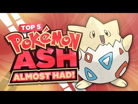 Top 5 Pokemon Ash Ketchum ALMOST Owned