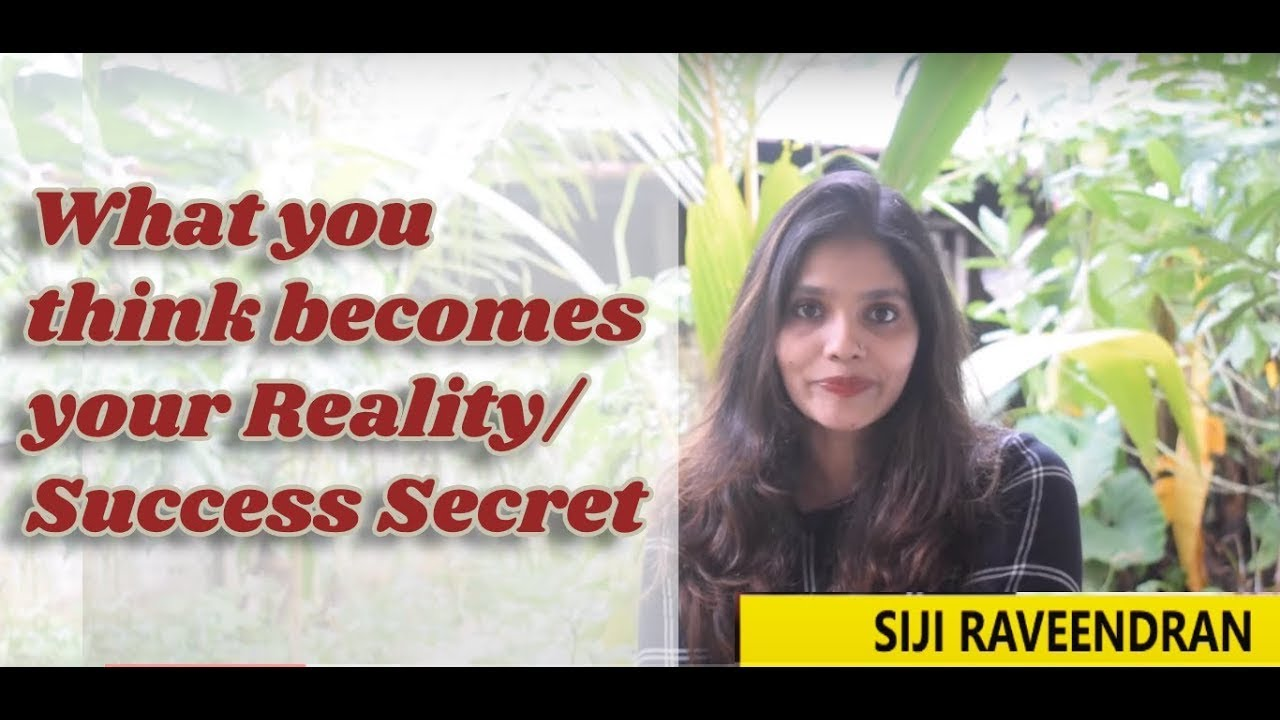 What you think becomes your reality | Success Secret