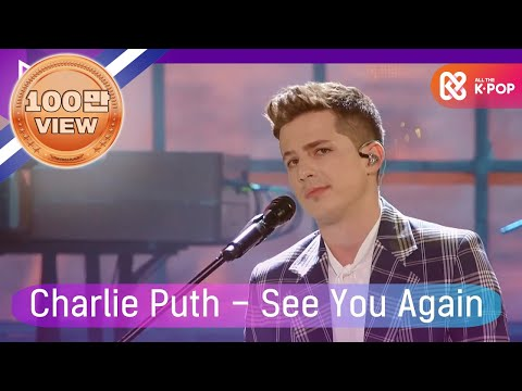 [2018 MGA] 찰리 푸스(Charlie Puth) - See You Again
