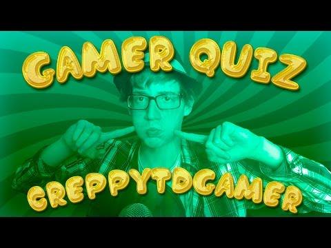 Gamer Quiz    CreppyTDGamer !!