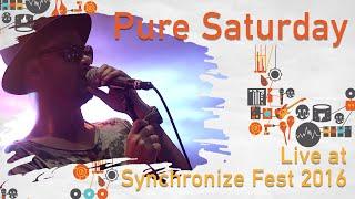 Pure Saturday live at Synchronize Fest - 28 Oktober 2016