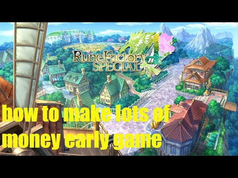 How to make lots of money in Rune Factory 4 Special | Early game
