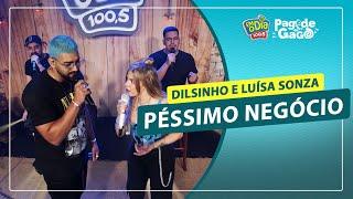 Dilsinho Part. Luísa Sonza - Péssimo Negócio #Live FM O Dia