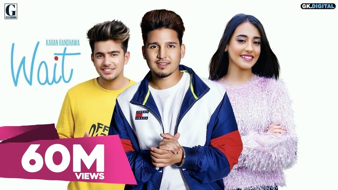 Wait : Karan Randhawa (Official Song) Jass Manak | Satti Dhillon | GC |  GK DIGITAL | Geet MP3