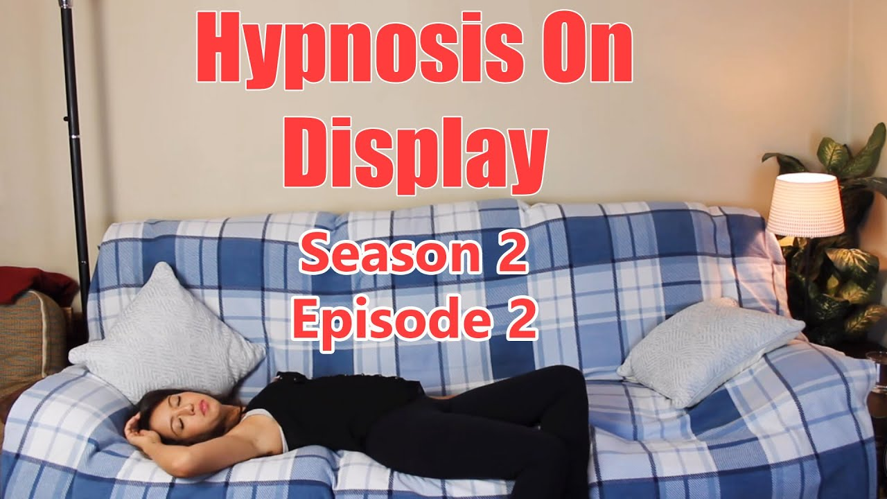 Hypnosis On Display - Season 2 - Episode 2