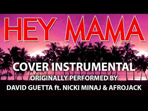 Hey Mama (Cover Instrumental) [In The Style Of David Guetta Ft. Nicki Minaj & Afrojack]