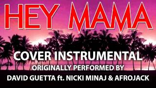 Hey Mama (Cover Instrumental) [In the Style of David Guetta ft. Nicki Minaj & Afrojack] Mp3