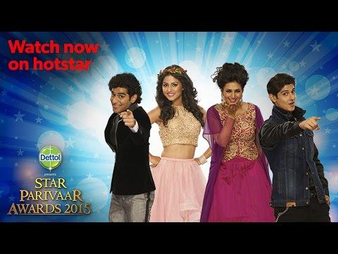 Star Parivaar Awards 2015 - Watch The Full Show On Hotstar
