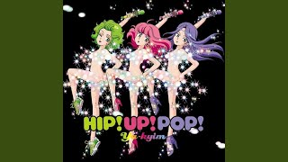 Provided to YouTube by WM Japan MONSTERS!!! · YA-KYIM HIP!UP!POP! ℗...