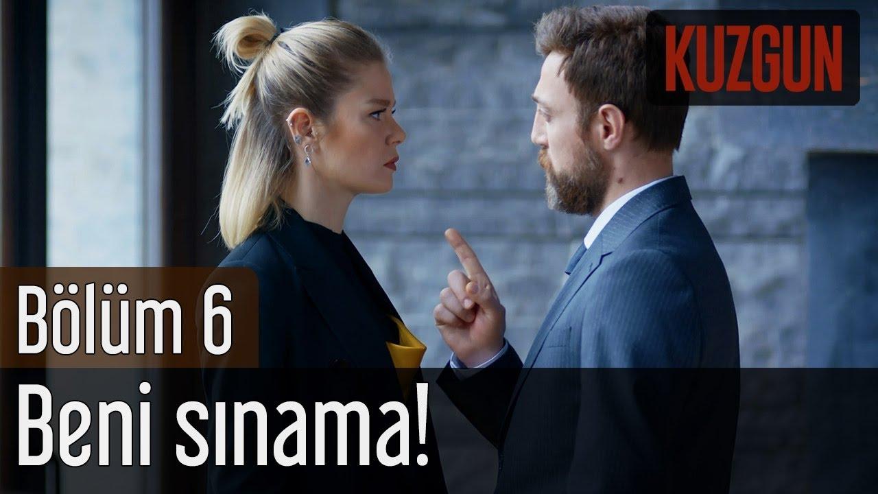 Kuzgun 6. Bölüm - Beni Sınama!