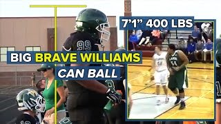 7-foot-1, 400-pound Brave Williams can ball