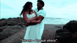 Silvana - Porqué ahora (Official Music Video) [HD] Bolero Pop
