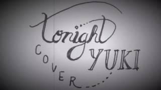 tonight - YUKI − をうたう