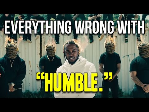 "Everything Wrong With Kendrick Lamar - ""HUMBLE."""