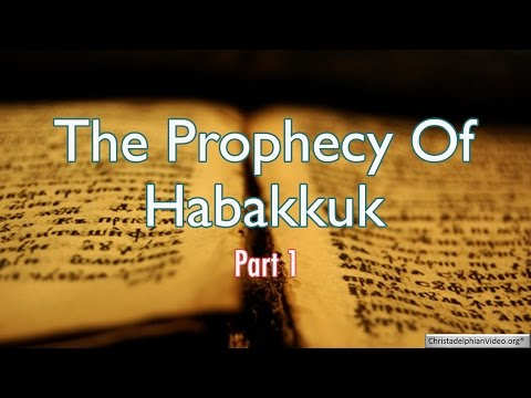 The Prophecy Of Habakkuk Part 1