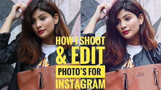 HOW I SHOOT & EDIT MY PHOTO'S FOR INSTAGRAM