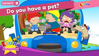 Lesson 15_(B)Do you have a pet? - Cartoon Story - English Education - Easy conversation for kids