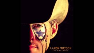 Watch Aaron Watson Thats Gonna Leave A Mark video