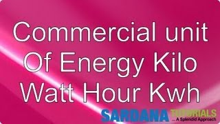 Commercial Unit Of Energy KiloWatt Hour KWh