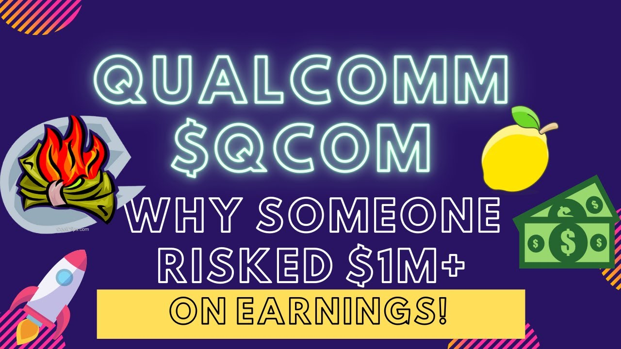 QualComm $QCOM, Why Someone Risked Over $1MM+ 💸 on Earnings Bet! 😳😲