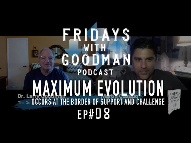 Maximum Evolution between Chaos & Order - Friday's with Goodman Ep.8