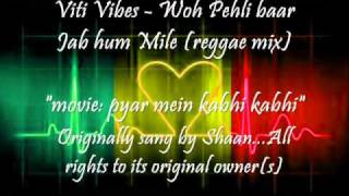 Viti Vibes - Woh Pehli baar (reggae mix)