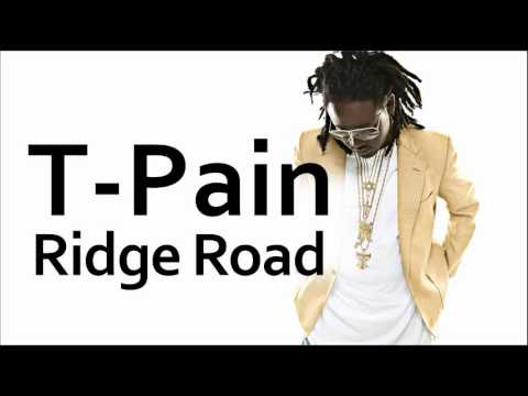 T-Pain ~ Ridge Road