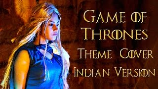 Game of Thrones Theme Song Cover Indian Version