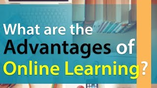 What are the Advantages of Online Learning   E-Learning Benefits   Information Video
