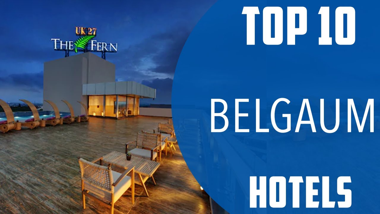 Download Top 10 Best Hotels to Visit in Belgaum   India - English