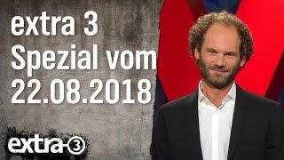 Extra 3 Spezial: Der reale Irrsinn XXL vom 22.08.2018