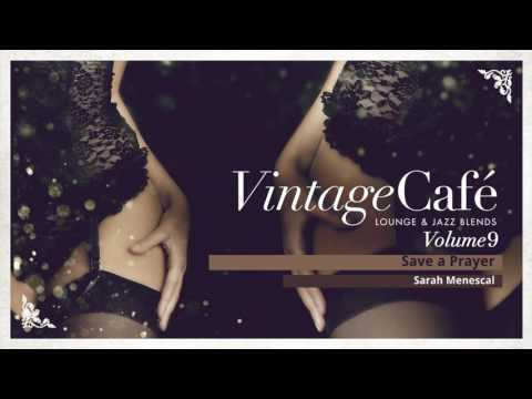 Save a Prayer - Duran Duran´s song -  Vintage Café -  Lounge & Jazz Blends - New Album 2017