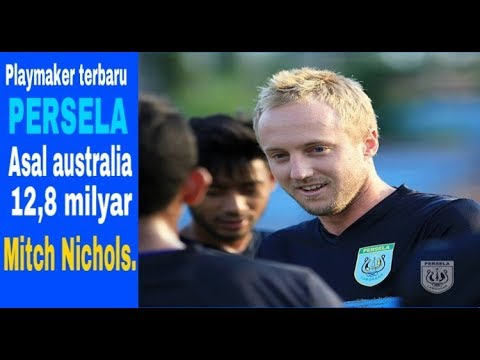 Marque player terbaru persela, pemain timnas australia Mitch Nichols.