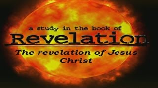 A Study Of The Book Of Revelation Pt 1