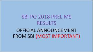 SBI PO 2018 PRELIMS RESULTS OFFICIAL ANNOUNCEMENT