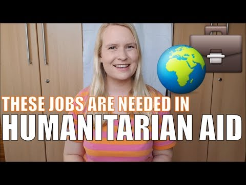 If You Have One Of These Jobs - You Can Become A Humanitarian Aid Worker!   NGO Job & Career Advice