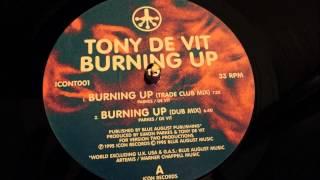 "Tony De Vit - Burning Up (12"" Trade Club Mix)"