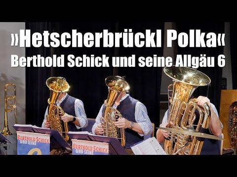 Berthold Schick und seine Allgäu 6 • LIVE in Regglisweiler