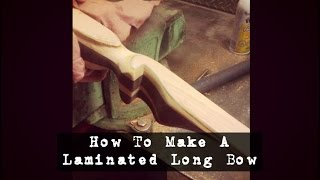 Survivordude: How To Make A Laminated Long Bow