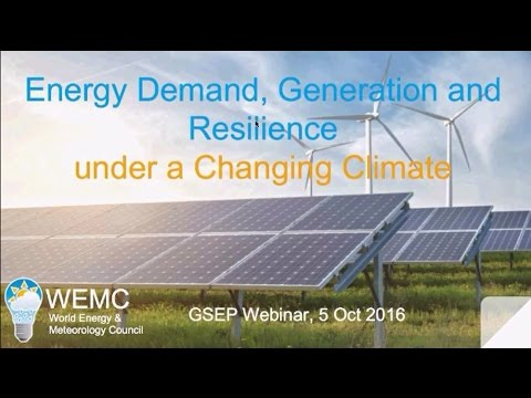 "GSEP webinar: ""Energy Demand, Generation and Resilience under a Changing Climate"""