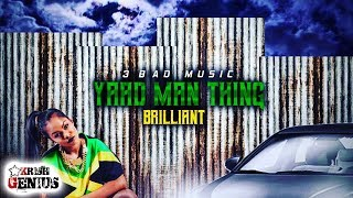 Brilliant - Yaad Man Thing (Official Audio 2019)