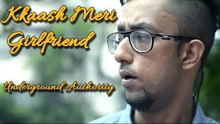 Kkaash Meri Girlfriend - Underground Authority II BEAT OF INDIAN ROCK II