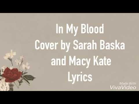 Lyrics : In My Blood - Shawn Mendes - Cover by Sarah Baska and Macy Kate