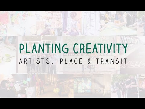 Planting Creativity: Artists, Place & Transit