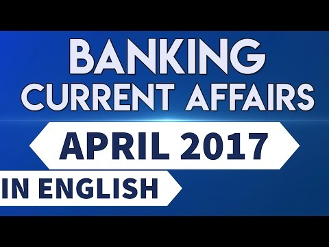Banking & financial awareness - April 2017 - Special current affairs for Bank PO and clerk exams