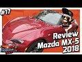 Mazda Mx5 2018 | PruebameLa Nave #17