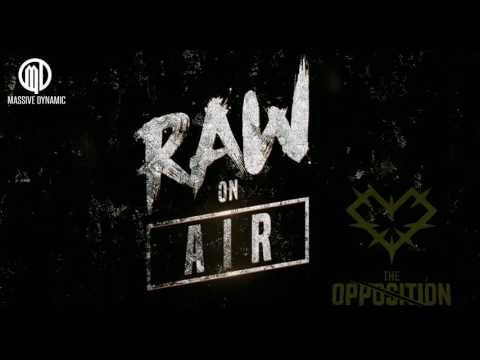 RAW ON AIR Special - Takeover by THE OPPOSITION [Theracords]