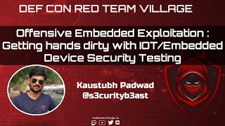 Offensive Embedded Exploitation : Getting hands dirty with IOT/Embedded Device Security Testing