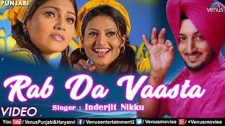 Inderjit Nikku | Rab Da Vaasta | Popular Punjabi Love Songs | Latest Punjabi Songs 2018