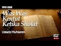 Tanya Jawab Was Was Kentut Ketika Sholat Ustadz Muhtarom